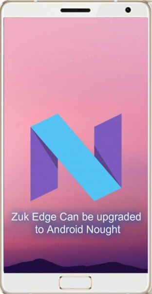 Zuk edge- upgraded- Android Nought