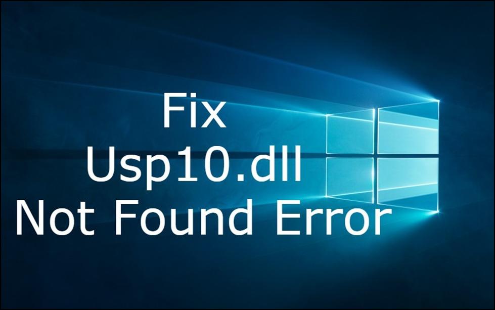 Fix Usp10.dll Not Found Error